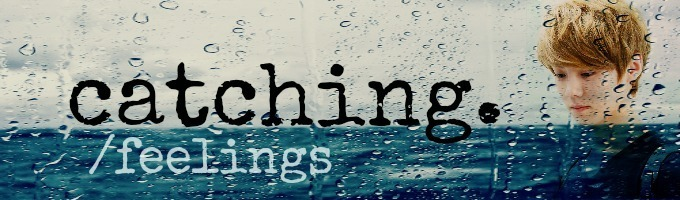 Catching feelings (EXO-M Luhan)